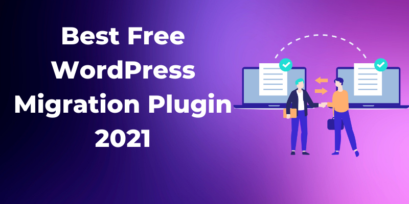 Best Free WordPress Migration Plugin 2021