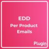 Easy Digital Downloads Per Product Emails