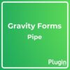 Gravity Forms Pipe