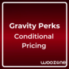 Gravity Perks Conditional Pricing
