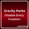 Gravity Perks Disable Entry Creation