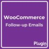 WooCommerce Follow-up Emails