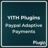 YITH Paypal Adaptive Payments Premium