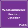 Product Condition for WooCommerce